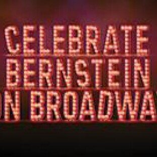 Celebrate Bernstein On Broadway!